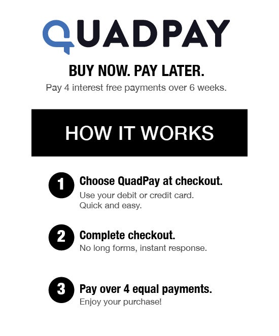 Quadpay: buy now, pay later.  Pay 4 interest free payments over the next 6 weeks.